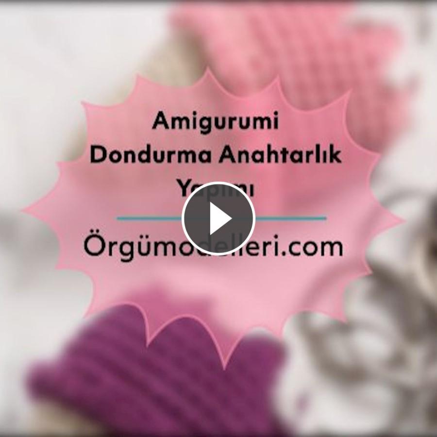 Dondurma Amigurumi Anahtarlık Yapılışı - Mimuu.com | 900x900